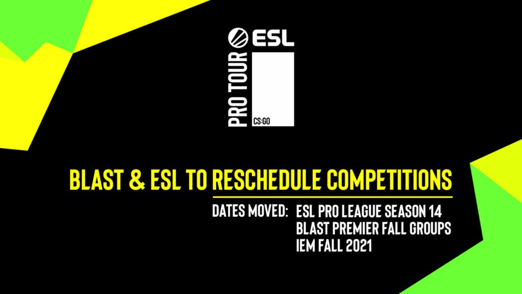 BLAST and ESL to reschedule competitions. Three events are affected: ESL Pro League Season 14, BLAST Premier Fall Groups and IEM Fall 2021.