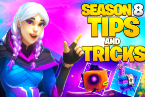 Fortnite Season 8 - Tips and Tricks